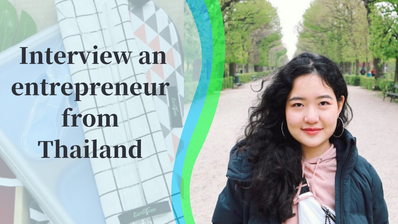 Interview a young female entrepreneur from Thailand 【Passion and vision for eco-business】